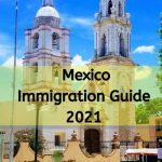 Mexico Immigration Guide 2021